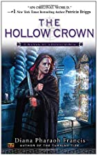 The Hollow Crown by Diana Pharaoh Francis