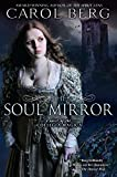 Berg, Carol: The Soul Mirror: A Novel of the Collegia Magica