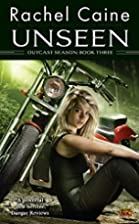 Unseen (Outcast Season, Book 3) by Rachel…
