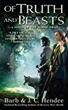 J. C. Hendee: Of Truth and Beasts: A Novel of the Noble Dead
