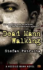 Dead Mann Walking: A Hessius Mann Novel by…