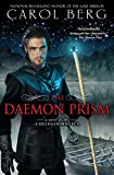 Berg, Carol: The Daemon Prism: A Novel of the Collegia Magica