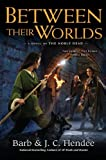 Hendee, Barb: Between Their Worlds: A Novel of the Noble Dead