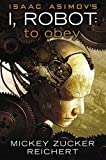 Reichert, Mickey Zucker: Isaac Asimov's I Robot: To Obey