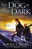 Hendee, Barb: The Dog in the Dark: A Novel of the Noble Dead