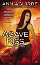Agave Kiss by Ann Aguirre