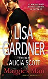 Gardner, Lisa: Maggie's Man: A Family Secrets Novel