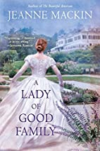 A Lady of Good Family: A Novel by Jeanne…