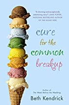 Cure for the Common Breakup by Beth Kendrick