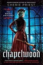 Chapelwood: The Borden Dispatches by Cherie…