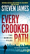 Every Crooked Path: The Bowers Files by…