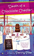 Death Of A Chocolate Cheater by Penny Pike