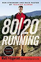 80/20 Running: Run Stronger and Race Faster…