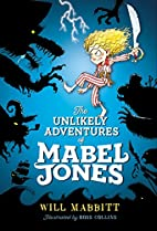 The Unlikely Adventures of Mabel Jones by…