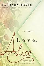 Love, Alice by Barbara Davis