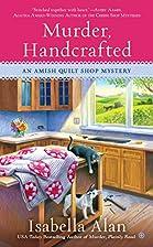Murder, Handcrafted (Amish Quilt Shop…