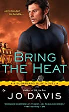 Bring the Heat: A Sugarland Blue Novel by Jo…