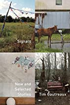 Signals: New and Selected Stories by Tim…
