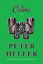 Celine: A novel by Peter Heller