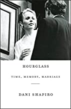 Hourglass: Time, Memory, Marriage by Dani…