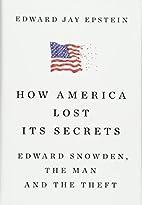 How America Lost Its Secrets: Edward…