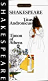 Shakespeare, William: Titus Andronicus and Timon of Athens