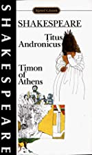 2 Plays: Timon of Athens; Titus Andronicus…