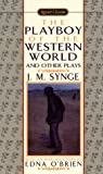 Synge, J. M.: The Playboy of the Western World and Other Plays