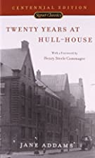 Twenty Years at Hull-House by Jane Addams