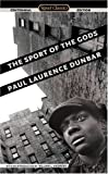 Dunbar, Paul Laurence: The Sport Of The Gods: And Other Essential Writings