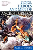 Rouse, W. H. D.: Gods, Heroes and Men of Ancient Greece