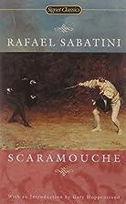 Scaramouche by Rafael Sabatini