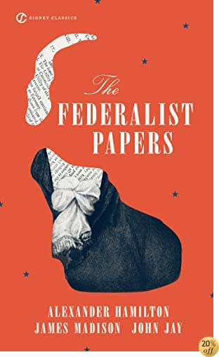 TThe Federalist Papers (Signet Classics)