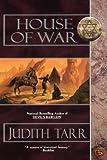 Tarr, Judith: House of War