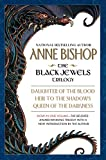 Bishop, Anne: The Black Jewels Trilogy: Daughter of the Blood/Heir to the Shadows/Queen of the Darkness