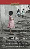 St. Clair, David: Child of the Dark: The Diary of Carolina Maria De Jesus