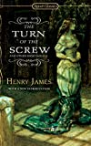 Henry James: The Turn of The Screw and Other Short Novels (Signet Classics)