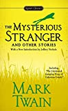 Mark Twain,Howard Mittelmark,Jeffrey Nichols,Howard (AFT) Mittelmark,Jeffrey (INT) Nichols: The Mysterious Stranger and Other Stories