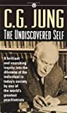 Carl G. Jung: The Undiscovered Self (Mentor Series)
