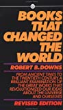 Robert B. Downs: Books that Changed the World: Revised Edition (Mentor Series)