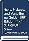 Consumer Guide editors: 4x4s, Pickups, and Vans Buying Guide: 1991 Edition