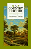 Jewett, Sarah Orne: A Country Doctor: A Novel (Meridian classics)