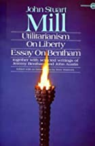 Utilitarianism, On Liberty, and Essay on…