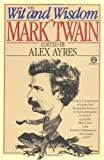 Ayres, Alex: The Wit and Wisdom of Mark Twain