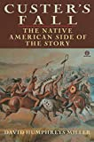 Miller, David: Custer's Fall: The Native American Side of the Story (Meridian)