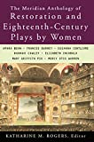 Rogers, Katharine M.: The Meridian Anthology of Restoration and Eighteenth-Century Plays by Women