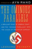 Peikoff, Leonard: The Ominous Parallels: The End of Freedom in America