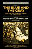 Commager, Henry Steele: The Blue and the Gray Vol. 2 : From the Battle of Gettysburg to Appomattox