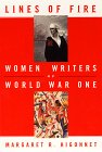Higonnet, Margaret R.: Lines of Fire: Women Writers of World War I