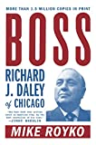 Royko, Mike: Boss:  Richard J. Daley of Chicago